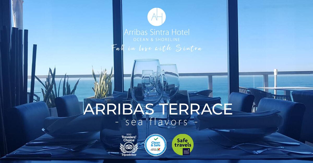 Arribas Sintra Hotel reabre o seu Arribas Terrace com uma nova ementa. Um estabelecimento Saudável e Seguro, para uma refeição em Sintra à beira mar e tão perto de Lisboa, Portugal